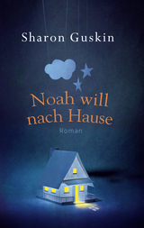 Book Cover of Noah will nach Hause by Sharon Guskin (ISBN: 9783793423065)