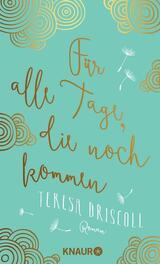 Book Cover of Für alle Tage, die noch kommen by Teresa Driscoll (ISBN: 9783426435601)