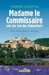 Book Cover of Madame le Commissaire und der Tod des Polizeichefs by Pierre Martin (ISBN: 9783426437308)